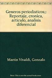 Generos periodisticos;: Reportaje, cronica, articulo, analisis diferencial (Spanish Edition)