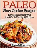 Paleo Slow Cooker Recipes, Karen Davids, 1492831468