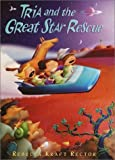 img - for Tria and the Great Star Rescue by Rebecca Rector (2002-02-12) book / textbook / text book