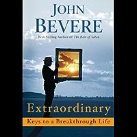Extraordinary: Keys to a Breakthrough Life
