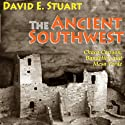 The Ancient Southwest: Chaco Canyon, Bandelier, and Mesa Verde Audiobook by David E. Stuart Narrated by Todd Curless