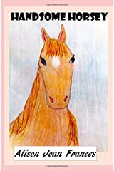 Handsome Horsey (The Magic of Pets) Paperback