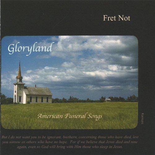 Gloryland - American Funeral Songs