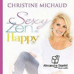 Sexy, zen et happy