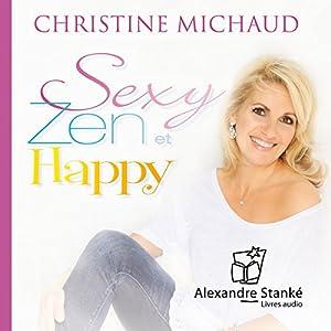 Sexy, zen et happy | Livre audio