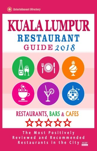 Kuala Lumpur Restaurant Guide 2018: Best Rated Restaurants in Kuala Lumpur, Malaysia - Restaurants, Bars and Cafes recommended for Tourist, 2018