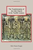 The Transformation of the Irish Church in the Twelfth Century, Flanagan, Marie Therese, 1843838281