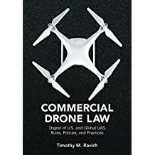 Commercial Drone Law: Digest of U.S. and Global UAS Rules, Polices, and Practices