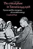 Critical Phase in Tanzania, Nineteen Forty-Five to Nineteen Sixty-Eight, Pratt, Cranford, 0521208246