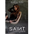 Saint (Sinners & Saints Book 2)