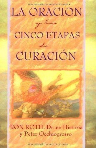 LA Oracion Y Las Cinco Etapas De Curacion (Spanish Edition)