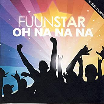 Oh Na Na Na by Fuunstar on Amazon Music - Amazon com