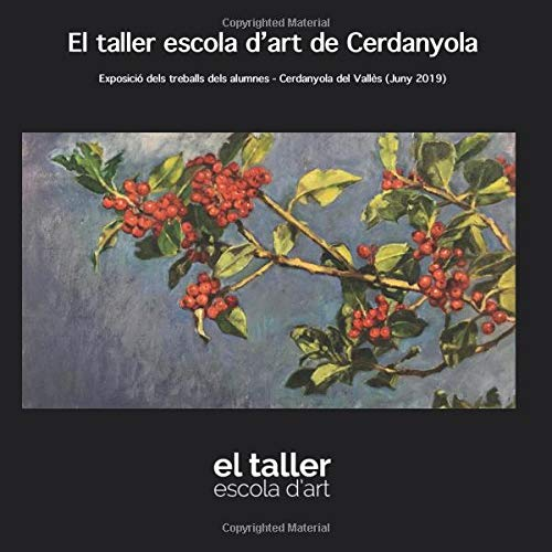 El Taller Escola d'Art de Cerdanyola: Exposició dels treballs dels alumnes - Cerdanyola del Vallès (Juny 2019) por Hidalgo Aloy, Juan Antonio