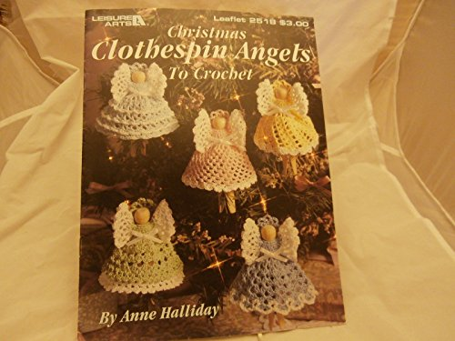 Leisure Arts Crochet Leaflet (Christmas Clothespin Angels to Crochet (Leisure Arts Leaflet #2518))