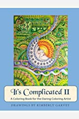 It's Complicated II: A Coloring Book for the Daring Coloring Artist Paperback