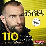110 - Ein Bulle bleibt dran: Neue Geschichten aus der Notrufzentrale | Cid Jonas Gutenrath