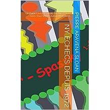 NY Echecs Depuis 1972: Un Guide Livre D'Endroits Où Aller Et Les Gens Vous Verrez Autour NY Echecs (French Edition)