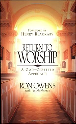 Return to Worship: A God-Centered Approach: Ron Owens, Jan ...