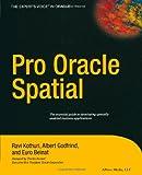 Pro Oracle Spatial, Ravikanth Kothuri and Euro Beinat, 1430253053