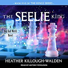 The Seelie King: The Kings Series, Book 5 Audiobook by Heather Killough-Walden Narrated by Antony Ferguson