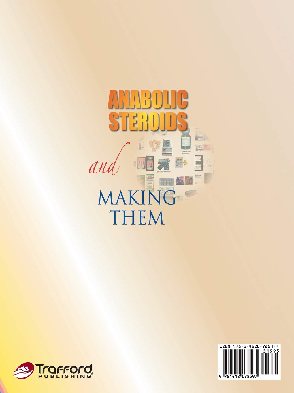 Anabolic Steroids and Making Them: Professor Frank: 9781412078597