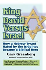 King David Versus Israel: How a Hebrew Tyrant Hated by the Israelites Became a Biblical Hero Paperback