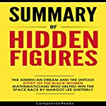 Summary of Hidden Figures by Margot Lee Shetterly | CompanionReads Summary