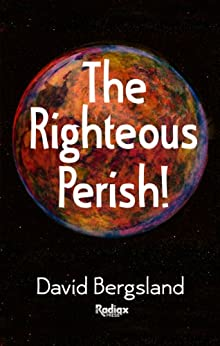The Righteous Perish by [Bergsland, David]