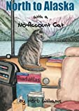 North to Alaska with a No-Account Cat, Herb Williams, 1105627942