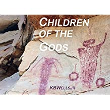 Children of the Gods: The Ancient Multiverse of the Southwest