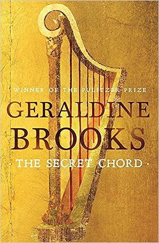 The Secret Chord: Amazon.co.uk: Geraldine Brooks: 9781408704516: Books