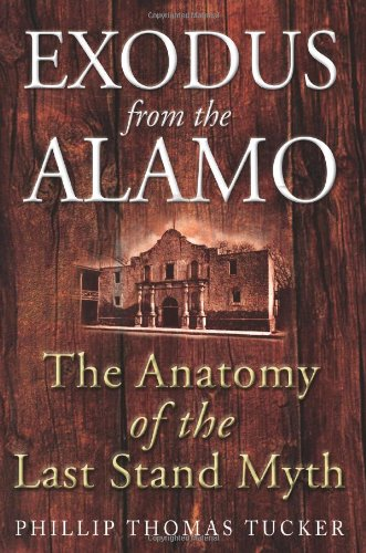 EXODUS FROM THE ALAMO: The Anatomy of the Last Stand Myth ebook