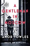 img - for A Gentleman in Moscow: A Novel (Random House Large Print) book / textbook / text book