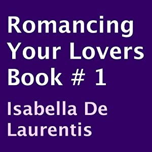 Romancing Your Lovers, Book 1 Audiobook