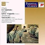 Chopin : Les Sylphides - Tchaikovsky: Nutcracker Suite - Delibes: Sylvia/Coppelia