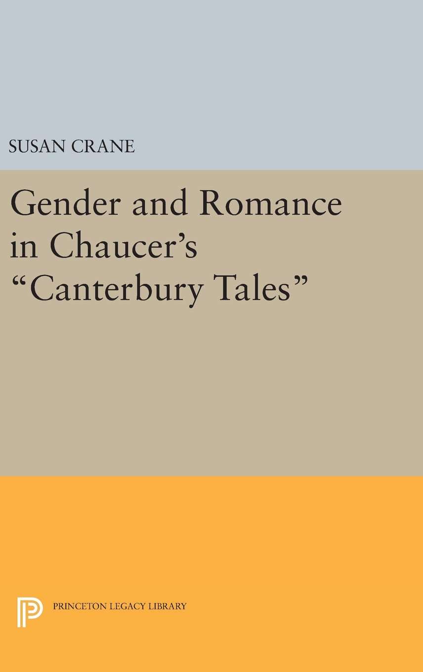 """Gender and Romance in Chaucer's """"Canterbury Tales"""" (Princeton Legacy Library) ebook"""
