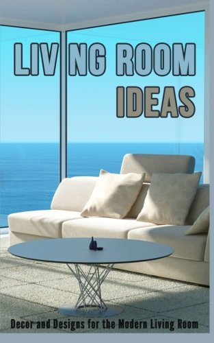 Living Room Ideas: Decor and Designs for the Modern Living Room