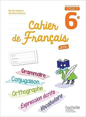 Amazon Fr Cahier De Francais Cycle 3 6e Ed 2017