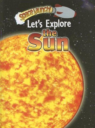 Let's Explore the Sun (Space Launch!)