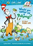 Would You Rather Be a Pollywog?, Bonnie Worth, 0375928839