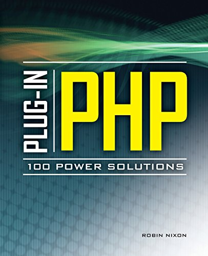 Plug-In PHP: 100 Power Solutions: Simple Solutions to Practical PHP Problems by McGraw-Hill Education