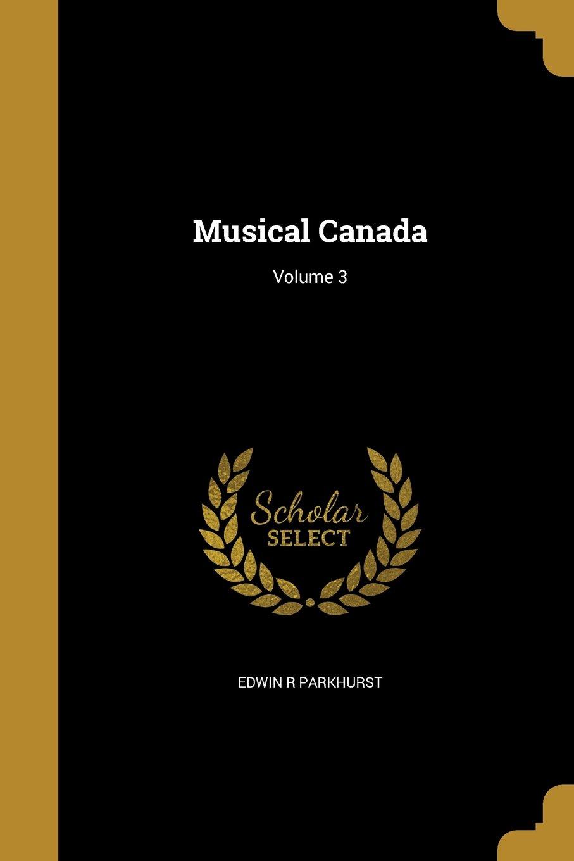 Musical Canada; Volume 3 pdf
