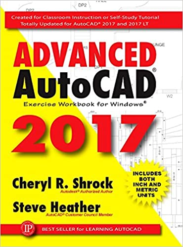 Advanced autocad 2017 exercise workbook cheryl r shrock steve advanced autocad 2017 exercise workbook 1st edition fandeluxe Gallery