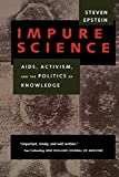 img - for Impure Science: AIDS, Activism, and the Politics of Knowledge (Medicine and Society) book / textbook / text book