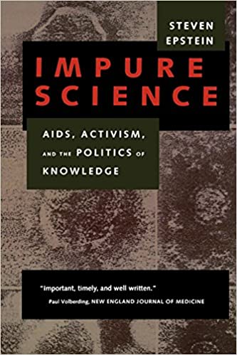 Impure Science: AIDS, Activism, and the Politics of Knowledge (Medicine and Society)