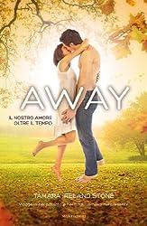 AWAY - Il nostro amore oltre il tempo (Italian Edition)