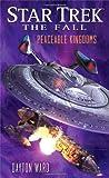 Star Trek: The Fall: Peaceable Kingdoms (Star Trek: The Next Generation)