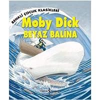 Moby Dick - Beyaz Balina: Renkli Çocuk Klasikleri
