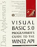 Dan Appleman's Visual Basic 5.0 Programmer's Guide to the Win32 Api by Appleman, Daniel (1997) Paperback