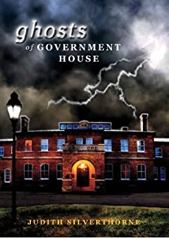 Ghosts of Government House by [Silverthorne, Judith]